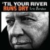 Eric Burdon - 'Til Your River Runs Dry [Vinyl LP] 2013