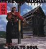 Stevie Ray Vaughan - Soul To Soul [Vinyl LP]
